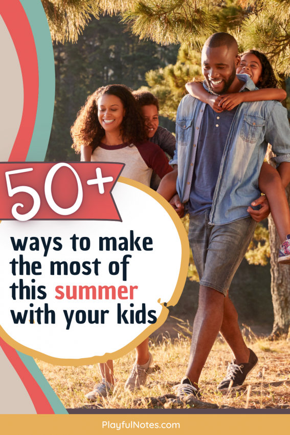Discover 50+ easy ways to make the most of this summer with your kids and add more fun to every day! - summer activities for kids