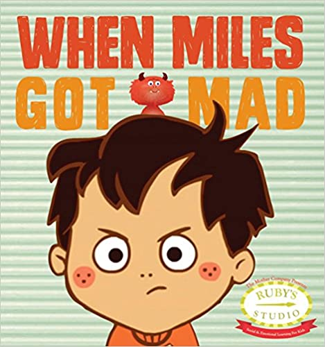books about emotions for kids when Miles got mad