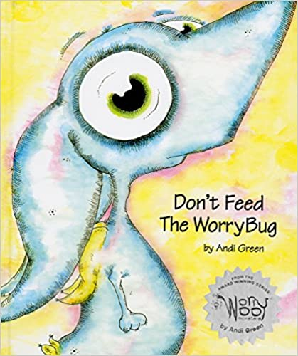 books about emotions for kids don't feed the worry bug