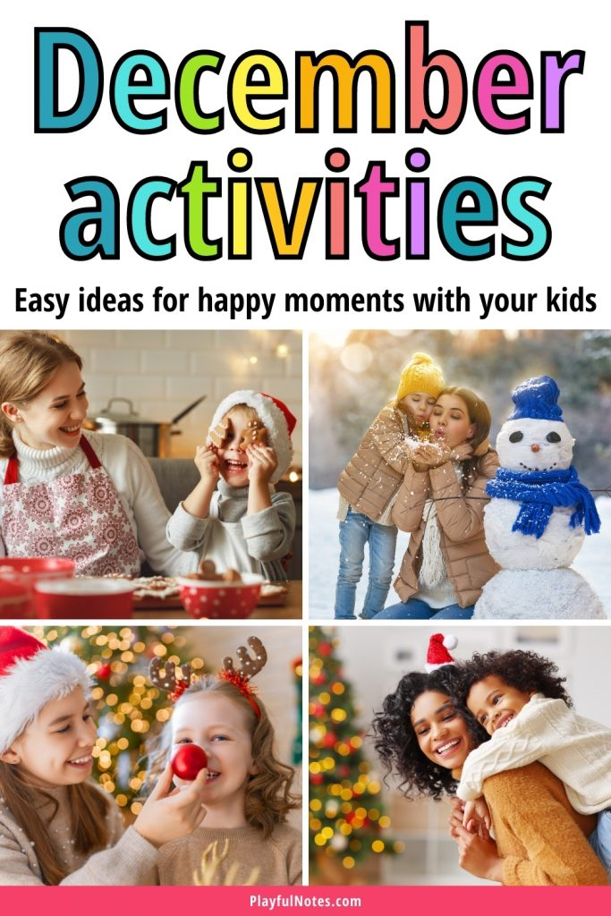 Discover a list of easy December activities that will help you connect with your kids and have fun together! The ideas will bring more joy to your home and help you build a close relationship with your children!