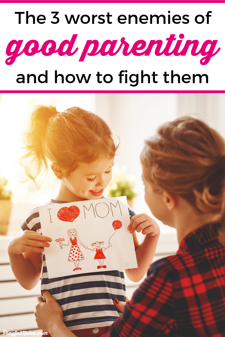 Have you ever asked yourself what good parenting really means? FInd out the 3 worst enemies of good parenting and get easy tips that will help you fight them and build a happy family life. --- Positive parenting tips | Gentle parenting | Advice for moms #Parenting