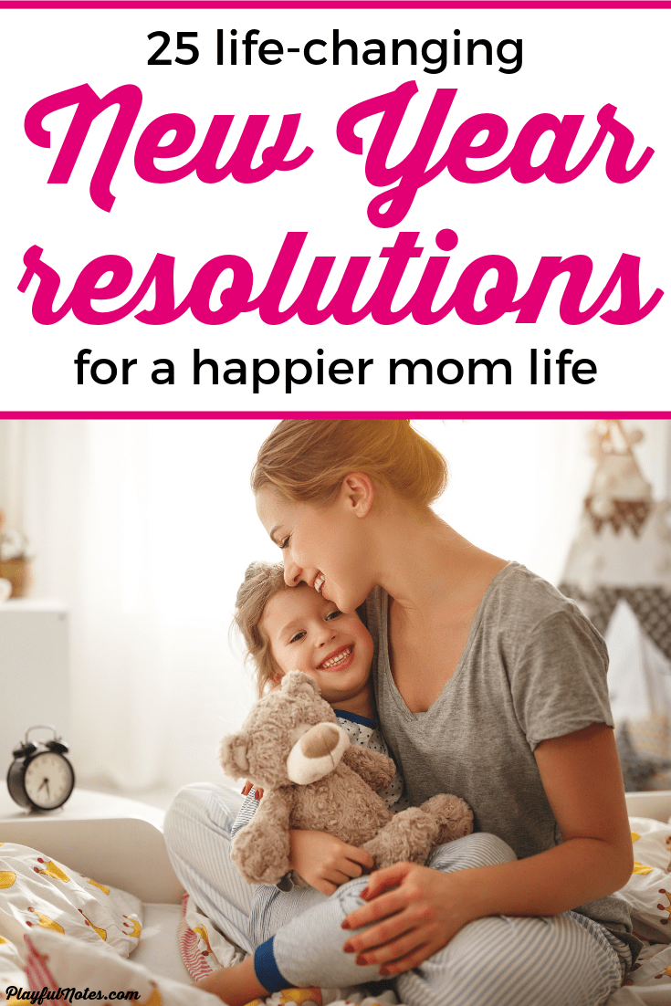Discover a list of 25 life-changing New Year resolutions that will help you build a happy family life! --- Advice for moms | Motherhood tips | Family life | TIps for raising kids #Motherhood #MomLife