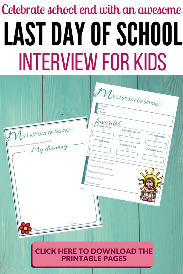 Last day of school printable: Celebrate school end with this awesome activity that can become a wonderful family tradition! | Printable last day of school interview for kids #Printables #RaisingKids