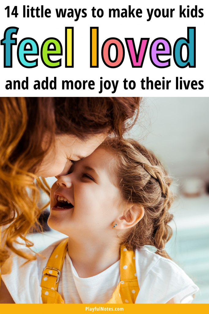 Discover 14 simple ways to connect and make kids feel loved every day. These great ideas are easy to put into practice and they mean so much for the children!