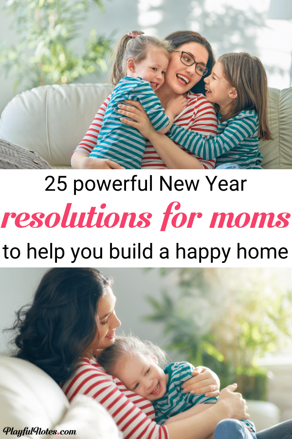 Discover a list of 25 life-changing New Year resolutions that will help you build a happy family life! --- Advice for moms | Motherhood tips | Family life #Motherhood #MomLife