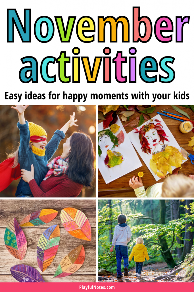 Discover a list of easy November activities that will help you connect with your kids and have fun together! The ideas will bring more joy to your home and help you build a close relationship with your children!