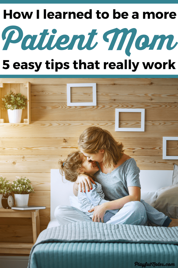 If you feel that you don't have enough patience with your children, check out these 5 easy tips that will help you become a more patient parent and build a more peaceful home! --- How to be a patient mom | More patience with kids | Mom advice | Gentle parenting #Motherhood #MomLife #PositiveParenting