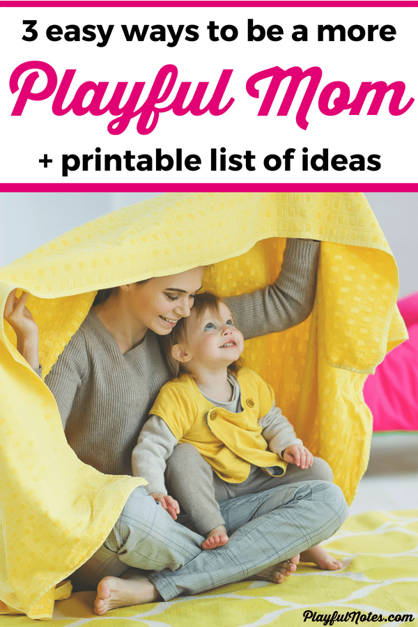 Discover some great ways to be a playful mom that will help you strengthen the relationship with your child and have fun while doing it! --- Tips for moms | How to be a playful mom | Playful ideas for moms #RaisingKids #Motherhood #MomLife