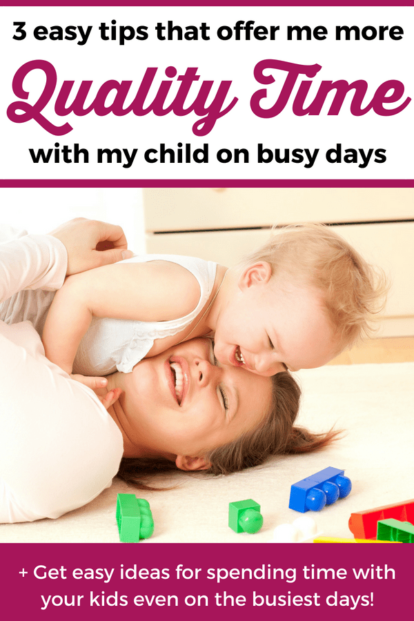Discover easy tips that will help you spend more quality time with your kids and enjoy them even on the busiest days! Every mom knows the importance of spending time with children on a regular basis. But putting this into practice is not so easy. Discover here 3 easy changes that help me spend quality time with my son even on the busiest days of my life. --- How to spend more time with kids | Quality time with children #ParentingTips #GentleParenting #ToddlerLife #MomLife #Motherhood #RaisingKids