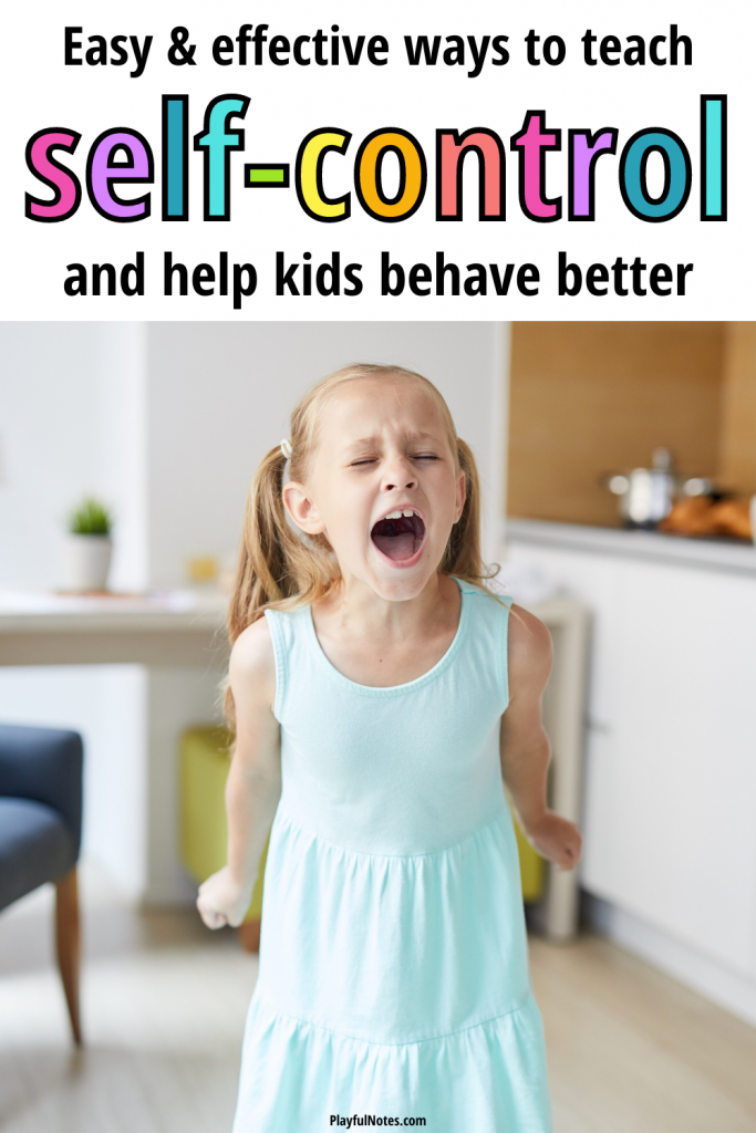 Easy and effective ways to teach self-control and help kids behave better