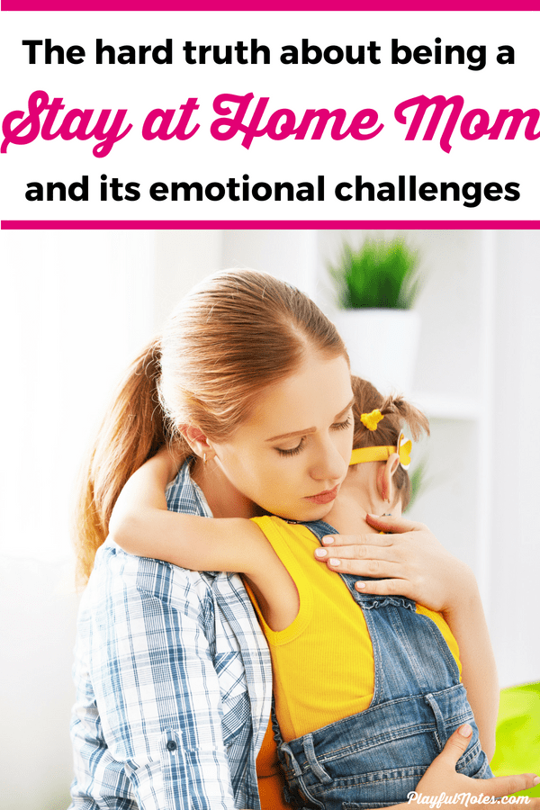 Being a stay at home mom is hard! It comes with many emotional challenges like isolation, frustration, anger, sadness, and even depression! This is a hard truth that nobody talks about and this needs to change! --- Stay at home mom tips - Stay at home mom depression | Stay at home mom struggles #StayAtHomeMom #TipsForMoms #ParentingTips