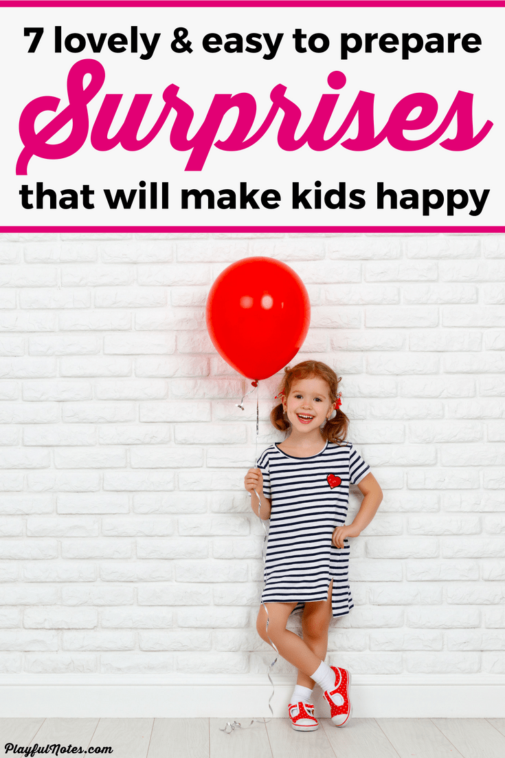Discover 7 awesome surprise ideas for kids that will make them feel loved! They are perfect for both everyday surprises and birthday surprises and they will make kids super happy! --- Surprises for kids | Surprise ideas for children | Ways to surprise your kids #RaisingKids #AdviceForMoms