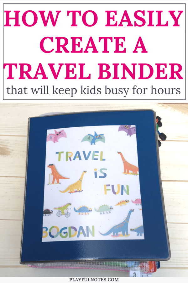 Travel binder for kids: If you are looking for some nice travel activities for kids, here is a list of ideas to inspire you! Creating a travel binder will keep kids busy for hours and will make traveling a lot easier and enjoyable for the whole family! #FamilyTravel #TravelingWithKids
