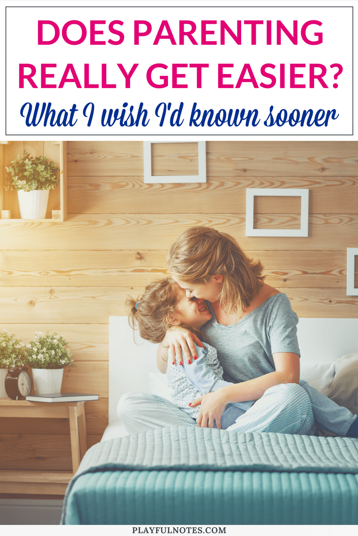Does parenting really get easier? Here is a truth that I wish I'd known sooner. #MomLife #Parenting Tips