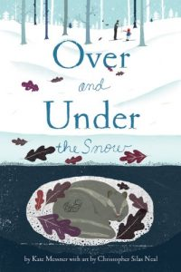 winter books for kids Over and Under the Snow