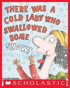 winter books for kids There Was a Cold Lady Who Swallowed Some Snow!
